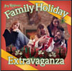 Family Holiday Extravaganza